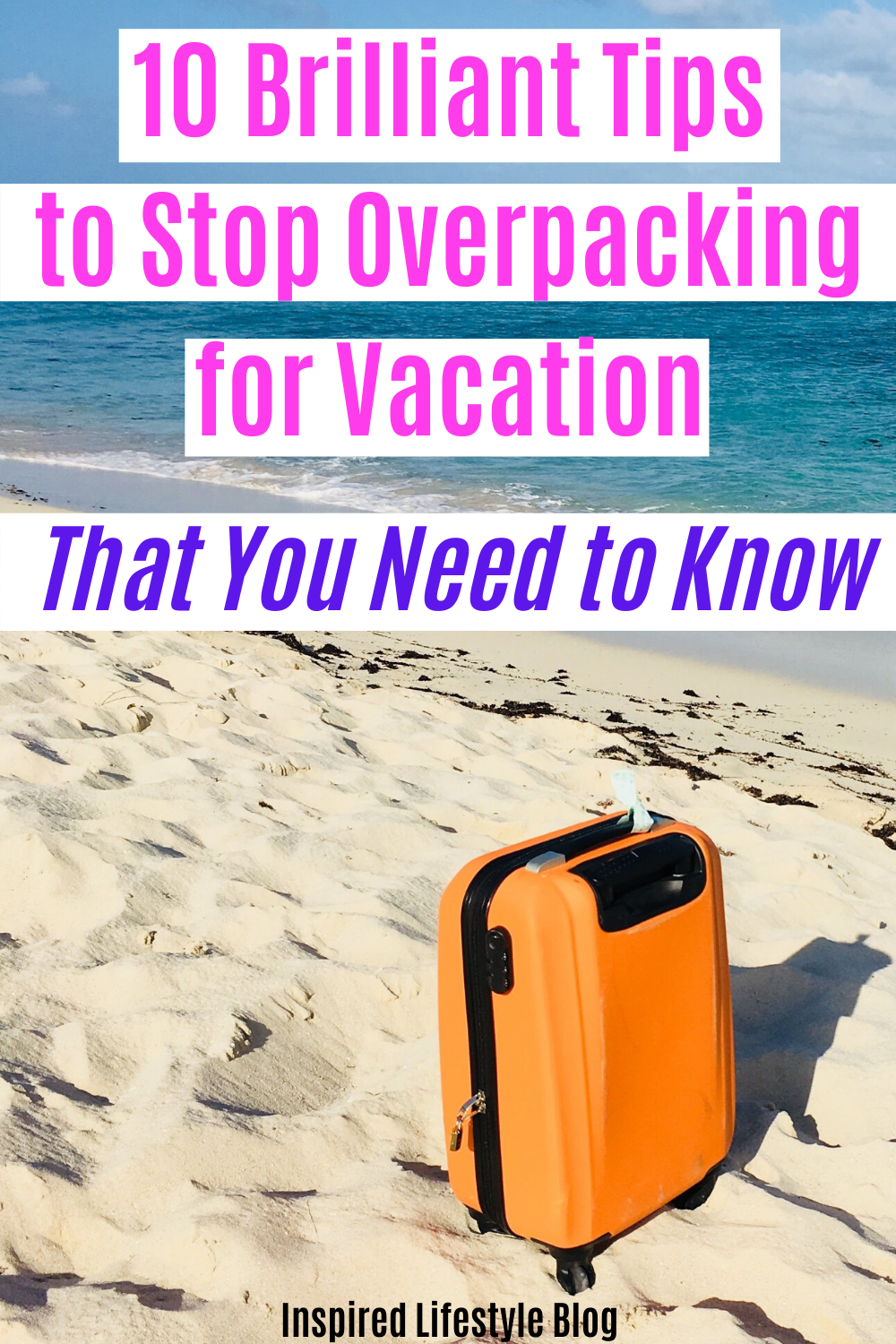 10 Brilliant Tips to Stop Overpacking for Vacation That