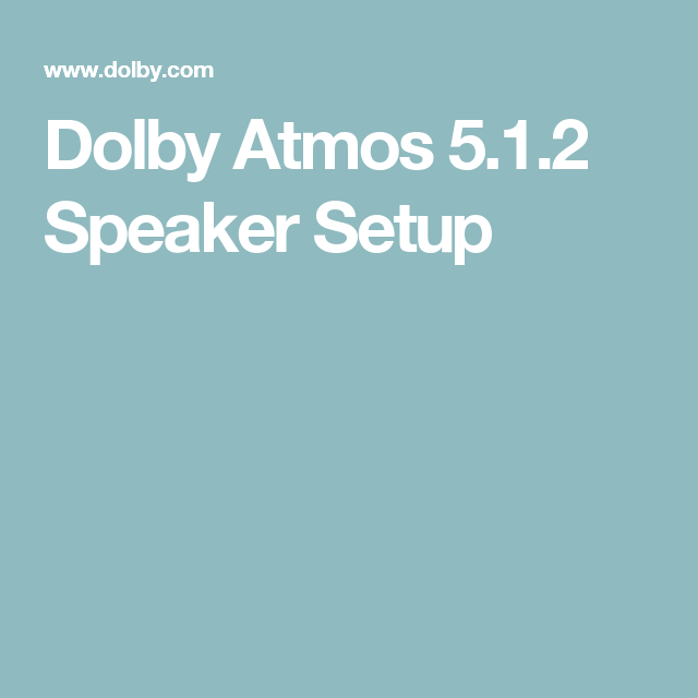 Dolby Atmos 5.1.2 Speaker Setup | Haus | Pinterest | Dolby atmos ...