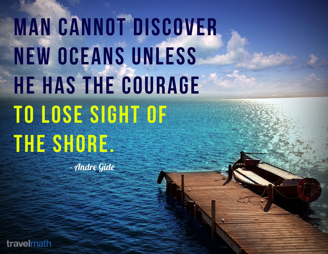 """Quotes About Discovery Inspired By The Ocean: """"Man Cannot Discover New Oceans...."""