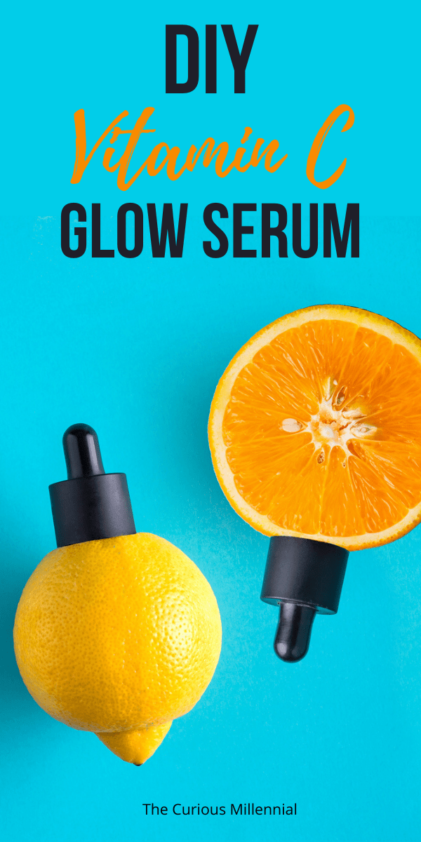 DIY Vitamin C Serum For Glowing Face - The Curious Millennial