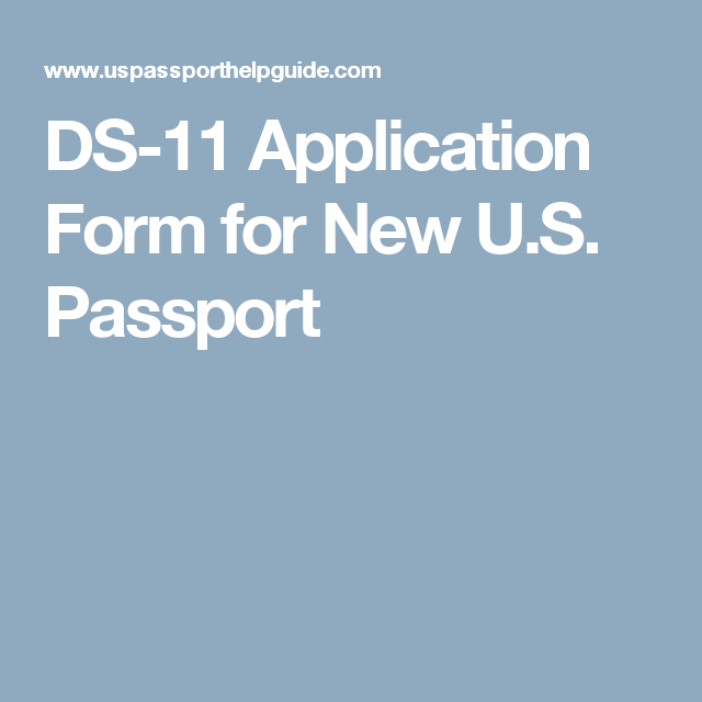 Ds 11 Application Form For New Us Passport To Do Pinterest