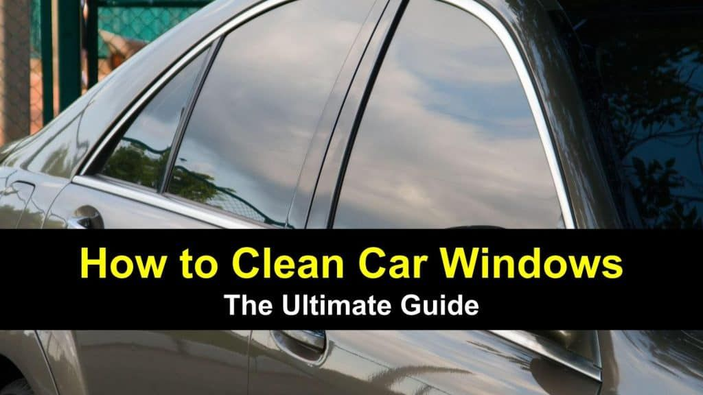 10 quick easy ways to clean car windows cleaning car