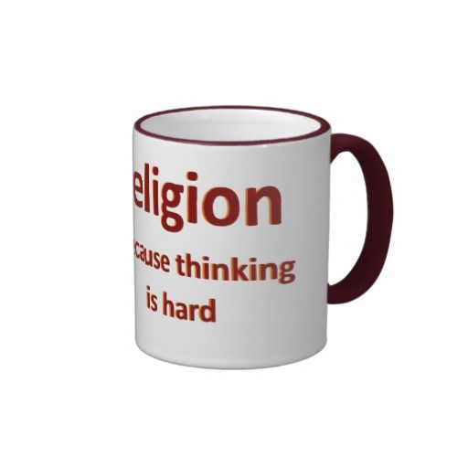 religion because thinking is hard