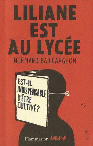 Liliane est au lycée: Est-il indispensable d'ètre cultivé? de NORMAND BAILLARGEON http://www.amazon.ca/dp/2081264269/ref=cm_sw_r_pi_dp_D4y3ub0ZR0RK2