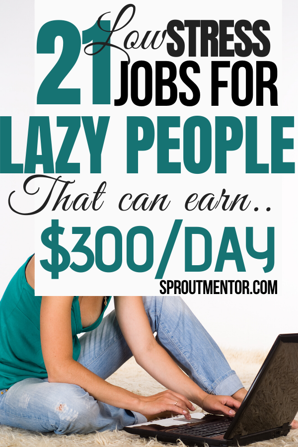 21 Easy Jobs For Lazy People | SproutMentor