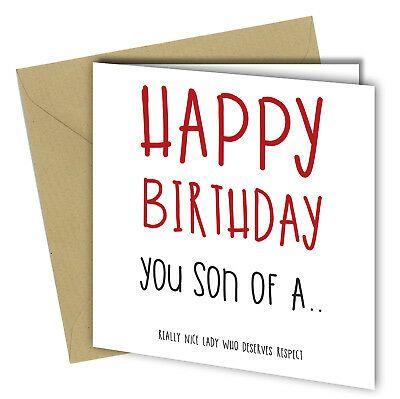 #596 HAPPY BIRTHDAY YOU SON OF A Birthday Card Adult Humour Funny Rude 6x6  | eBay