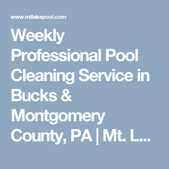 Weekly Professional Pool Cleaning Service In Bucks U0026 Montgomery County, PA    Mt. Lake