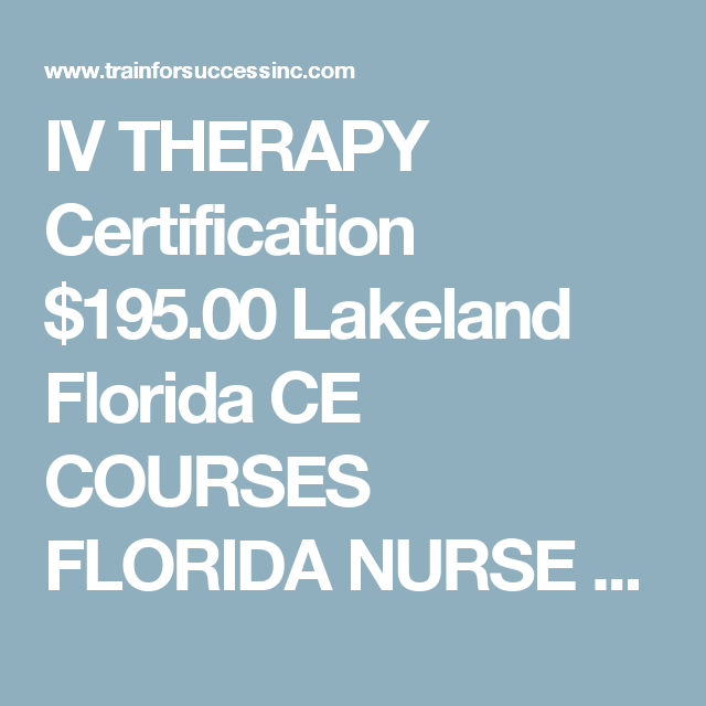 IV THERAPY Certification $195.00 Lakeland Florida CE COURSES FLORIDA ...