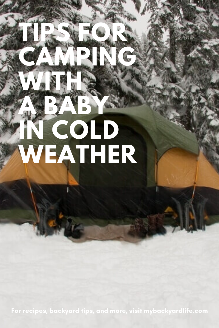 10 Must Know Tips For Camping With A Baby In Cold Weather Cold Camping Camping With A Baby Cold Weather Camping
