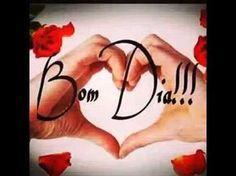 Mensagem De Bom Dia Meu Amor Video De Bom Dia Youtube Alegria