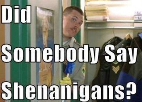Did somebody say shenanigans