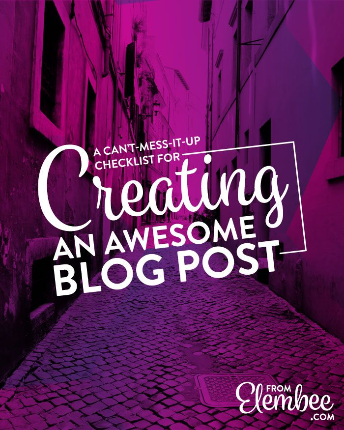 A CanTMessItUp Checklist For Creating An Awesome Blog Post