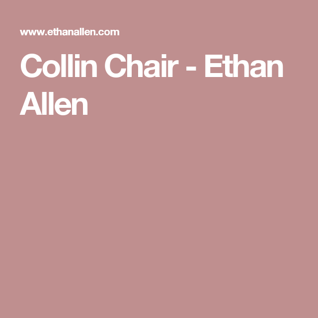 Collin Chair - Ethan Allen | Ethan Allen Recliners and Chairs ...