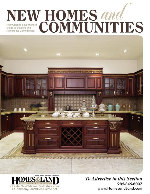 to feature your home on our new home cover call 985 845 8007 or