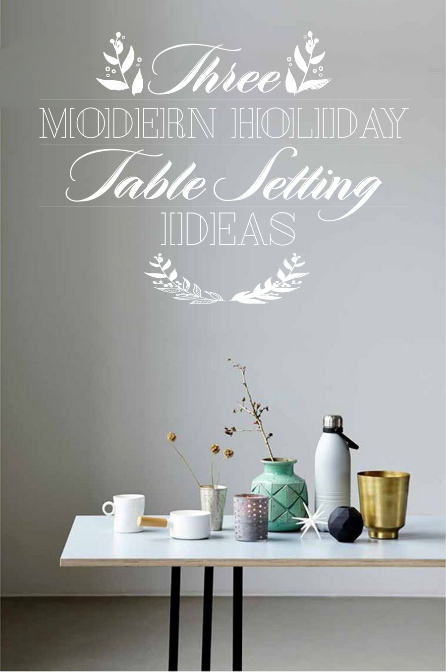 Modern Holiday Table Setting Ideas