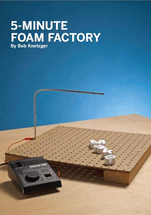 Weekend Project: 5-Minute Foam Factory | Foam cutter, Foam factory ...
