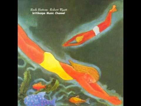 Robert Wyatt - Rock Bottom (1974) Full Album