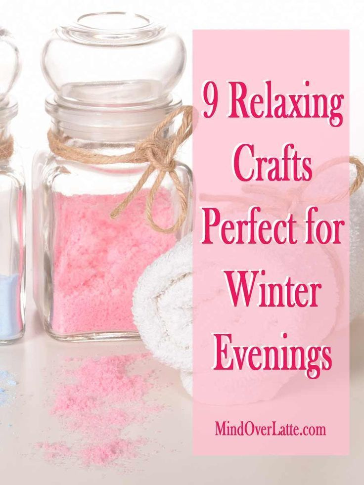 9 Relaxing Crafts Perfect for Winter Evenings Winter evenings are long and sometimes boring Instead of just watching TV learn something new and enjoy the fruits of your c...