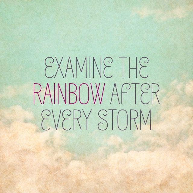 Examine The Rainbow After Every Storm Storm, Rainbow