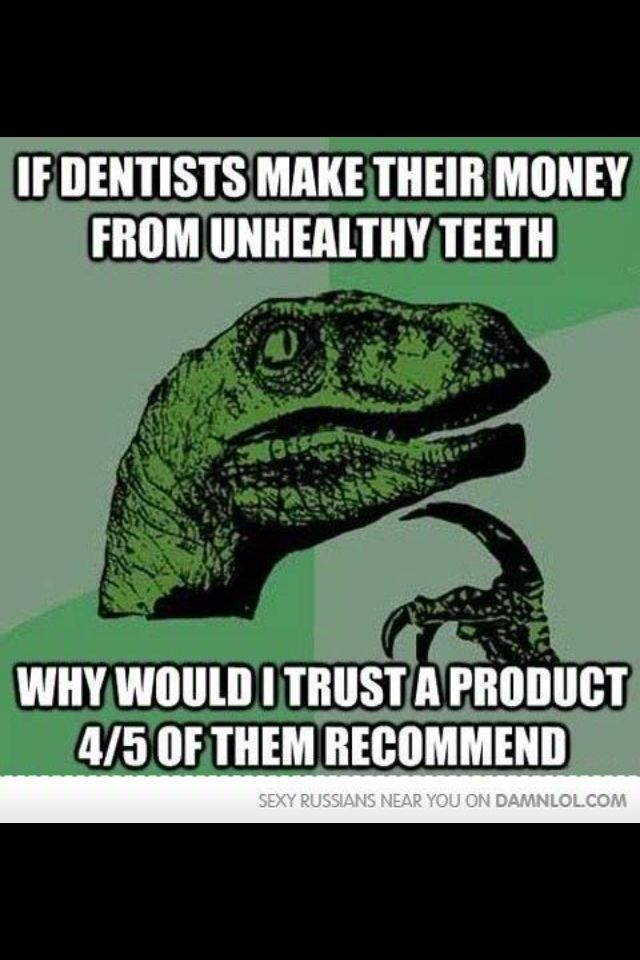 Curse you dentists!!