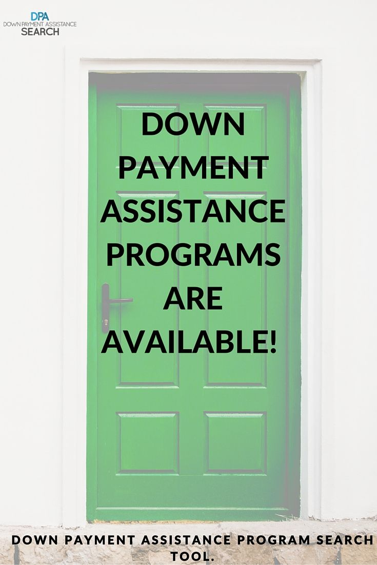 53 Down Payment Assistance Ideas Down Payment Home Buying Home Buying Tips