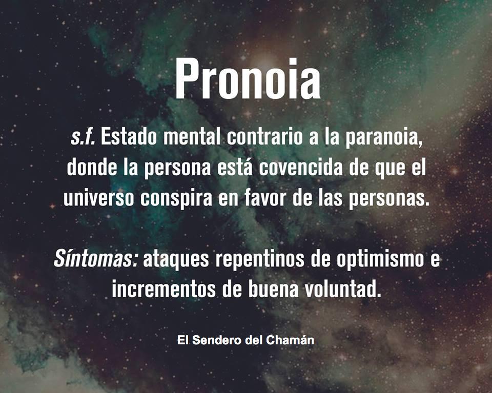 Pronoia El Sendero Del Chaman Palabras Chidas Palabras