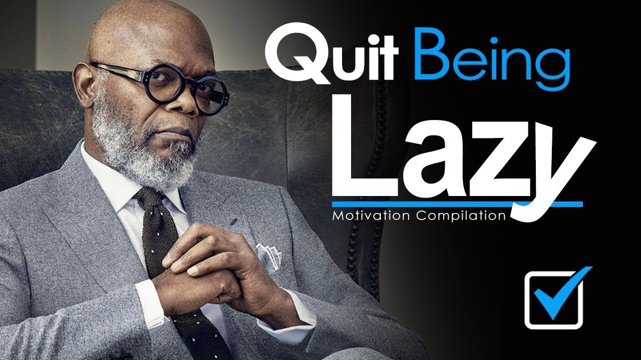 Quit Being Lazy New Motivational Video Compilation For Success