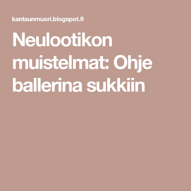 Neulootikon muistelmat: Ohje ballerina sukkiin