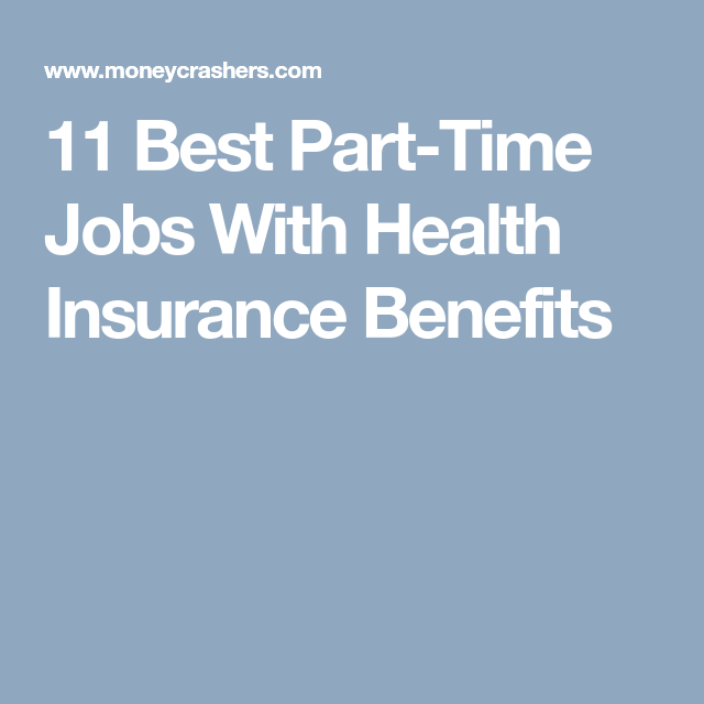 11 Best Part Time Jobs With Health Insurance Benefits Health