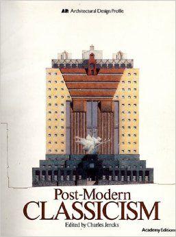 Post Modern Classicism Architecture Books Postmodernism Architecture Design