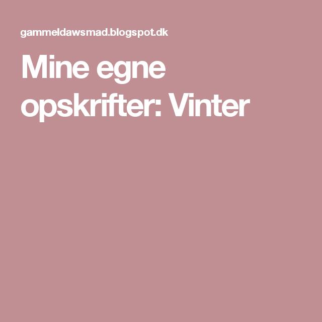 Mine egne opskrifter: Vinter
