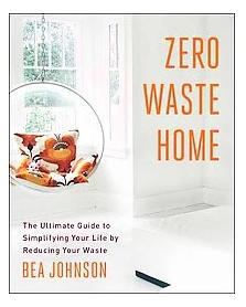 Zero Waste Home By Bea Johnson Paperback Zero Waste Waste Free Living Zero Waste Lifestyle