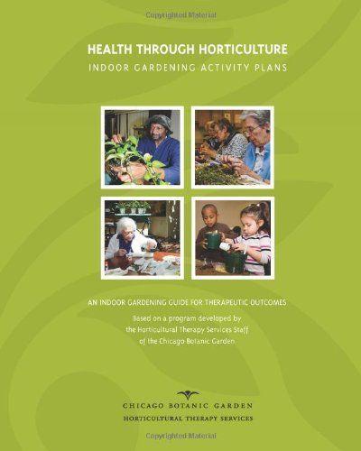 Indoor Gardening Books Health through horticulture indoor gardening activity plans by health through horticulture indoor gardening activity plans by eugene a rothert workwithnaturefo