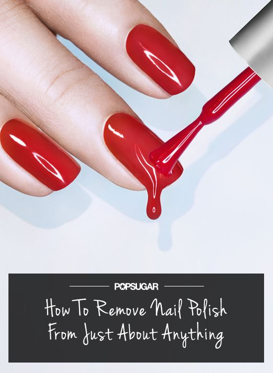 How To Get Nail Polish Off Just About Anything Household Life