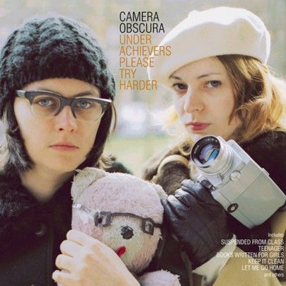 Camera Obscura Underachievers Please Try Harder With