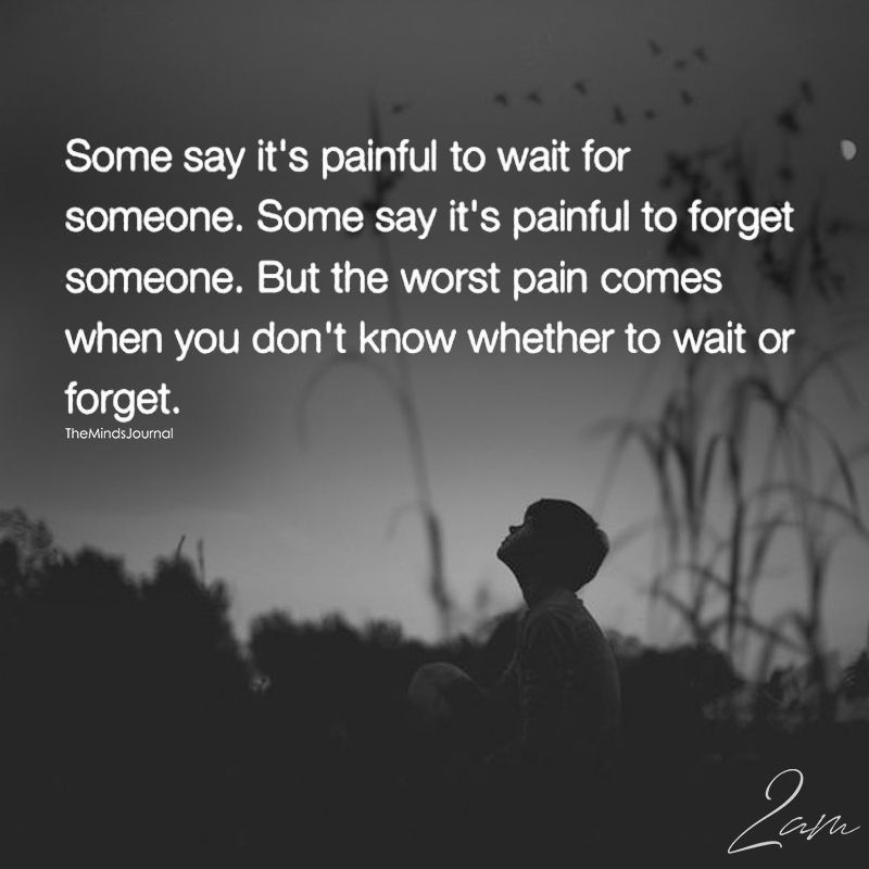 Some Say Its Painful To Wait For Someone 2am Sayings Quotes