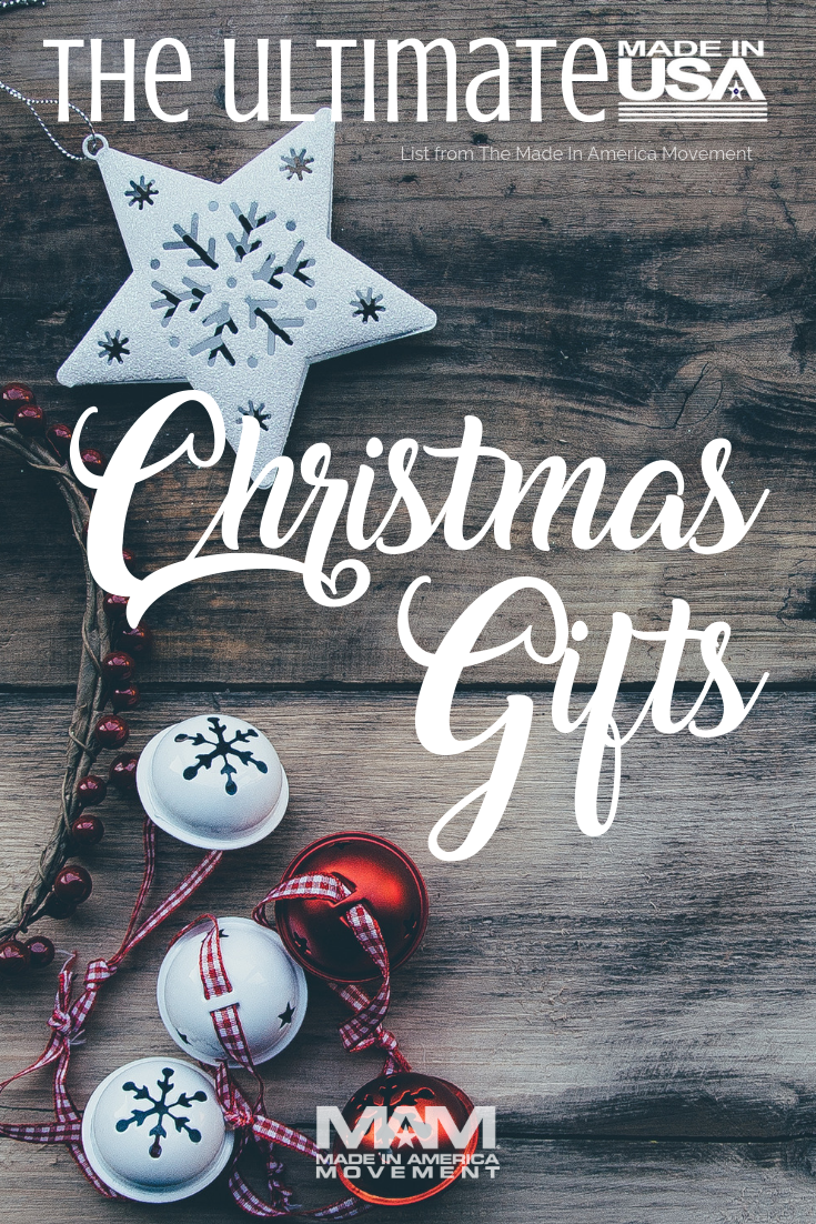 The Ultimate Made In Usa Christmas Gift List 120 Gift Ideas From The Made In America Movement M Christmas Gift List Ultimate Christmas Gift America Gifts
