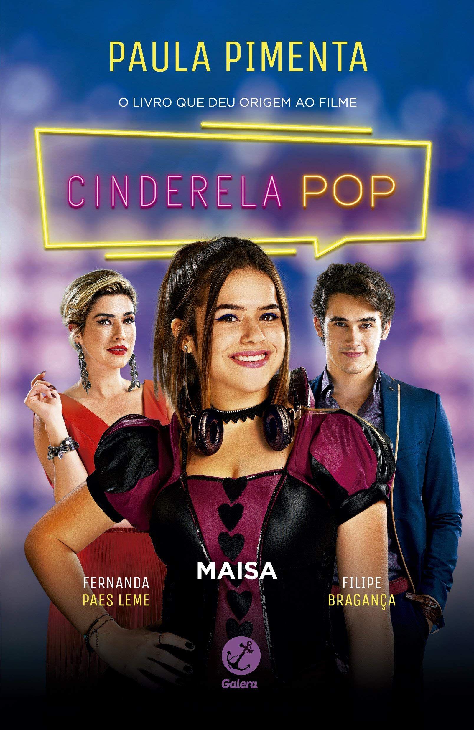 Cinderela Pop Capa Do Filme Por Paula Pimenta Sucesso De Vendas No Brasil Cinderela Pop Conto De Fadas Repa Cinderela Filmes Filmes Completos Online