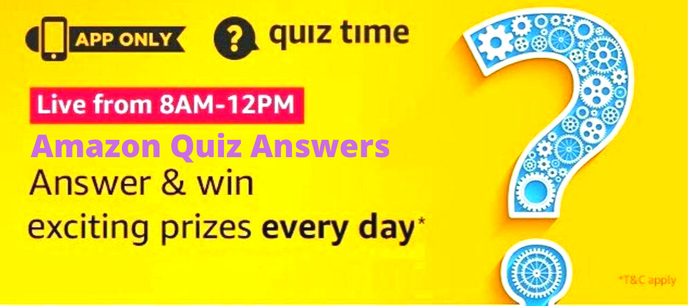 Amazon Quiz Answers Today 10th June 2020 Win Exciting Prize In 2020 Quiz What Is Amazon Quiz Names