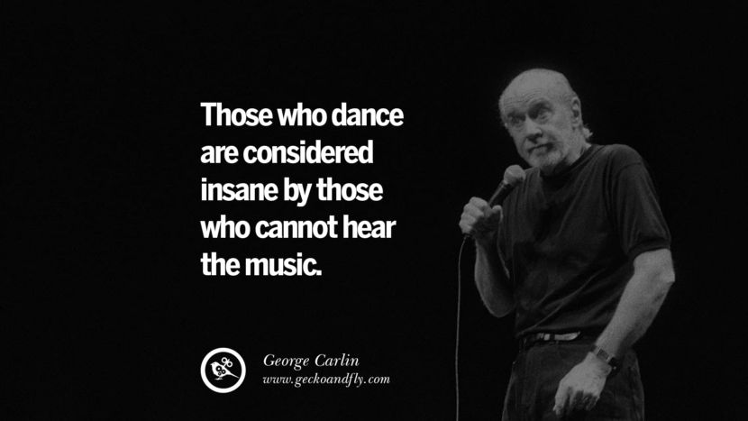 32 Funny And Sarcastic Quotes By George Carlin Sarcastic Quotes George Carlin Rowing Quotes
