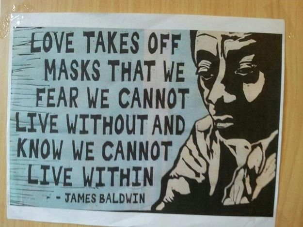 Love Removes The Masks We Fear We Canu0027t Live Without   James Baldwin Quotes