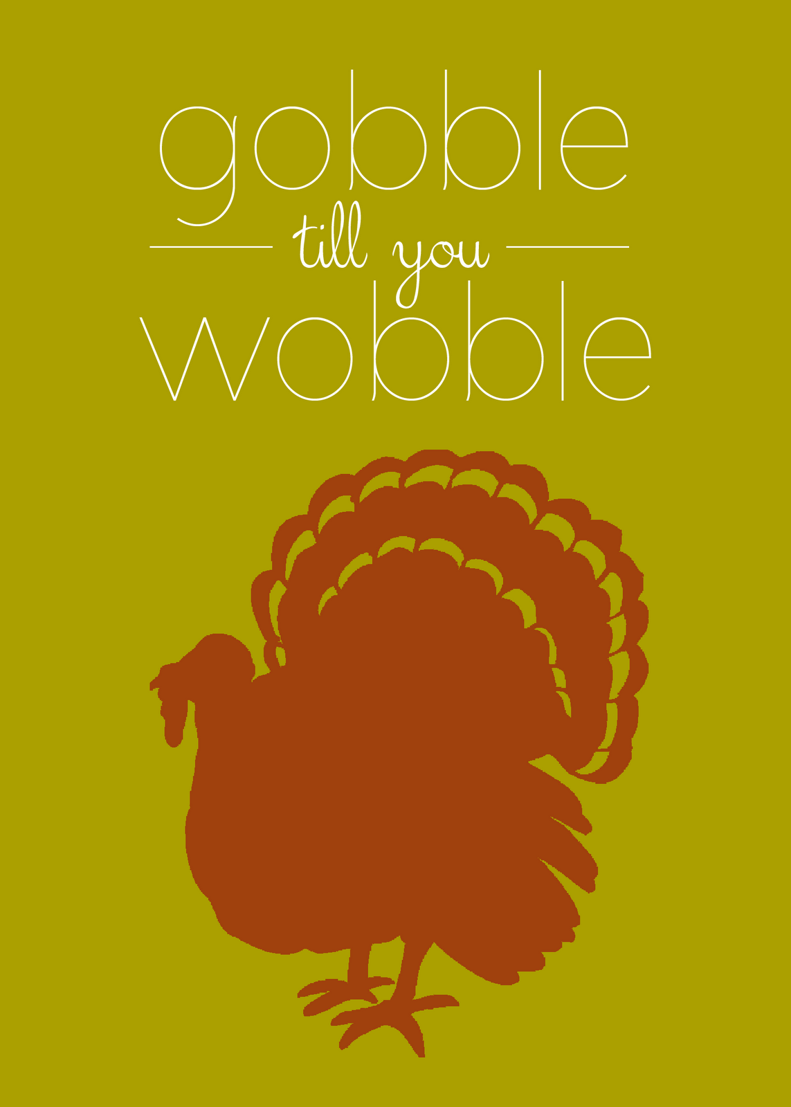 Gobble till you wobble - Quotable Monday | HOLI DAY- THANKSGIVING ...