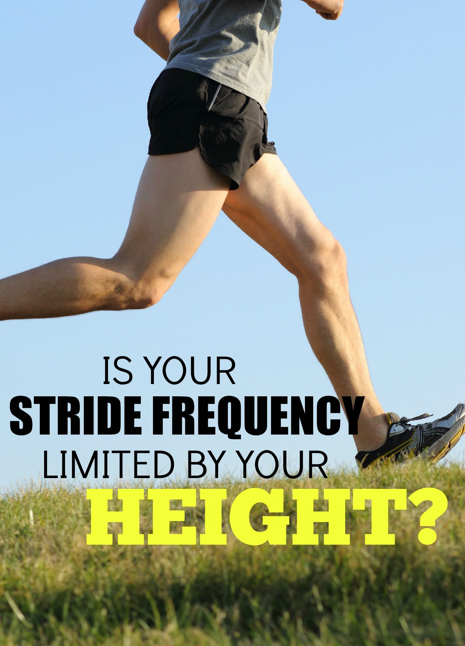 Is Your Stride Frequency Limited By Your Height  2d6daad8ff5