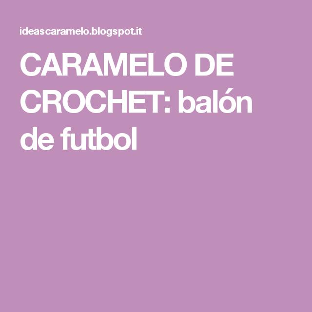CARAMELO DE CROCHET: balón de futbol