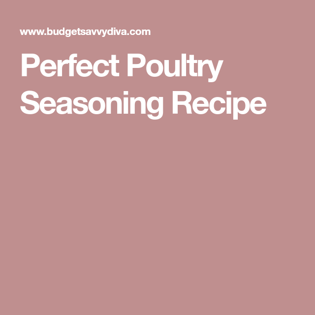 Perfect Poultry Seasoning Recipe