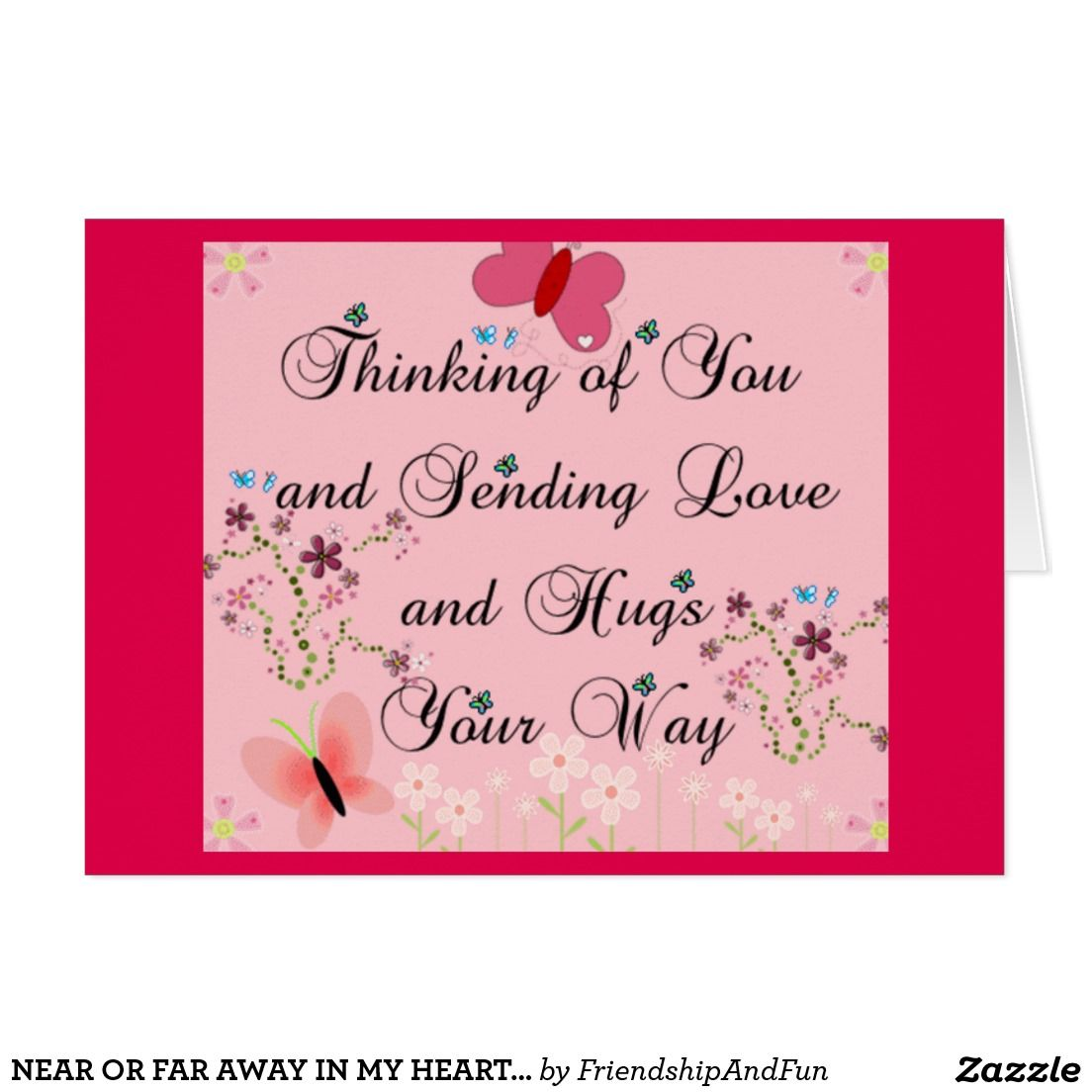 Near Or Far Away In My Heart U Will Aways Stay Zazzle Com In 2021 Thinking Of You Quotes Love Hug Hug Quotes