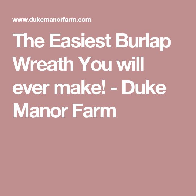 Photo of The Easiest Burlap Wreath You will ever make! – Duke Manor Farm
