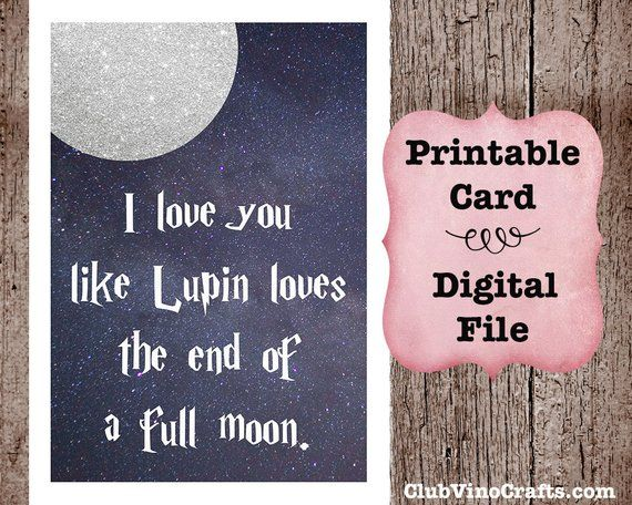 wizard printable card i love you like lupin loves the end