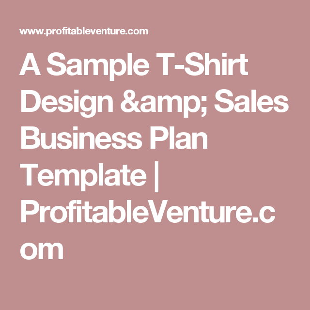 A Sample TShirt Design  Sales Business Plan Template