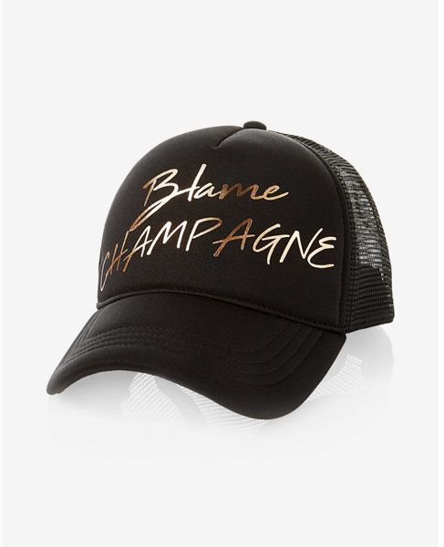d032523b94d Express blame champagne trucker hat | Hat Lovers | Hats, Hats for ...